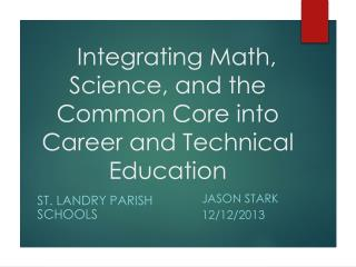 Integrating Math, Science, and the Common Core into Career and Technical Education