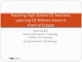 Teaching High School CS Teachers: Learning CS Without Hours in  Front  of Eclipse