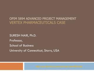OPIM 5894 Advanced Project management Vertex Pharmaceuticals case