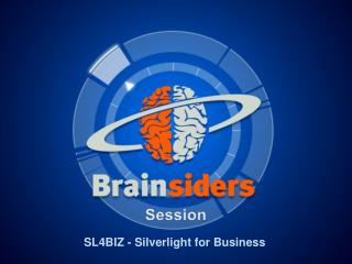 SL4BIZ - Silverlight  for  Business