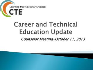 Career and Technical Education Update