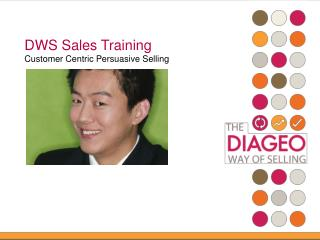DWS Sales Training Customer Centric Persuasive Selling