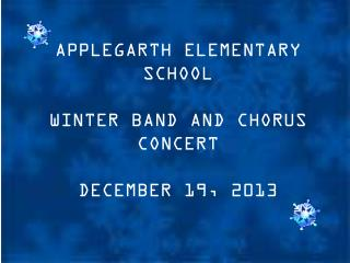 APPLEGARTH ELEMENTARY SCHOOL WINTER BAND AND CHORUS CONCERT DECEMBER 19, 2013