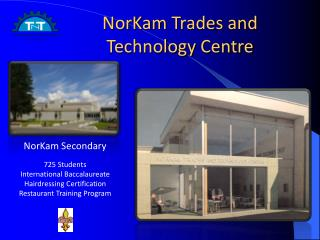 NorKam  Trades and  Technology Centre