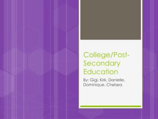 College/Post-Secondary Education