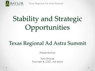 Stability and Strategic Opportunities Texas Regional Ad Astra Summit