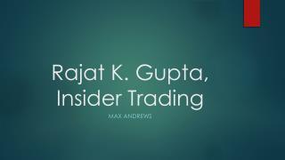 Rajat K. Gupta, Insider Trading