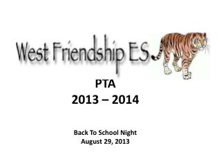 PTA 2013 – 2014 Back To School Night August 29, 2013