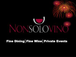 Fine Dining│Fine Wine│Private Events