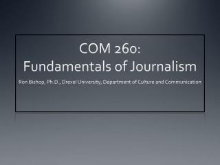 COM 260:  Fundamentals of Journalism