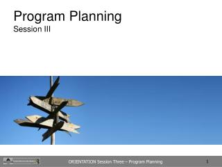 Program Planning  Session III