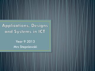 Applications, Designs and Systems in ICT