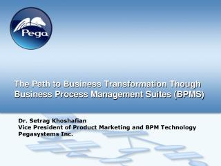 The Path to Business Transformation Though Business Process Management Suites (BPMS)