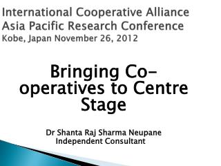 International Cooperative Alliance  Asia Pacific Research Conference Kobe, Japan November 26, 2012