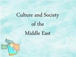 Culture and Society of the  Middle East