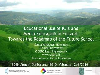 Educational use  of  ICTs  and  Media  Education  in Finland –  Towards  the  Roadmap  of the  Future School