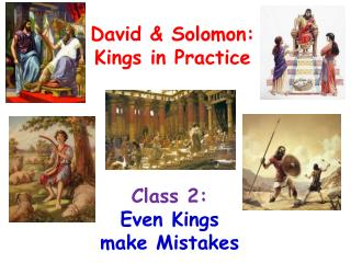Class 2:      Even Kings  make Mistakes