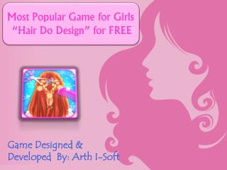 "Most Popular Game for Girls ""Hair Do Design"" for FREE"