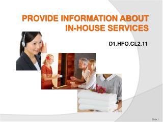 PROVIDE INFORMATION ABOUT IN-HOUSE SERVICES