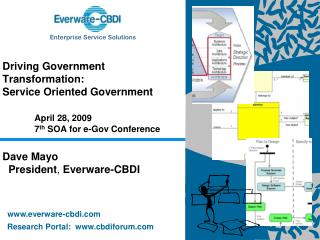 Driving Government Transformation:  Service Oriented Government  April 28, 2009 	7 th  SOA for e-Gov Conference