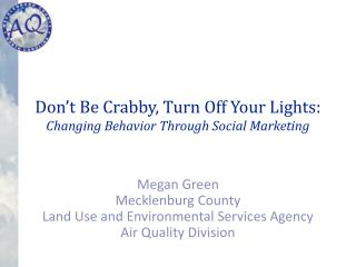 Don't Be Crabby, Turn Off Your Lights: Changing Behavior Through Social Marketing