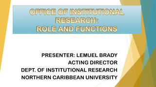 OFFICE OF INSTITUTIONAL RESEARCH: ROLE AND FUNCTIONS