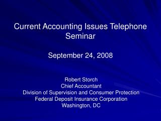 Current Accounting Issues Telephone Seminar September 24, 2008