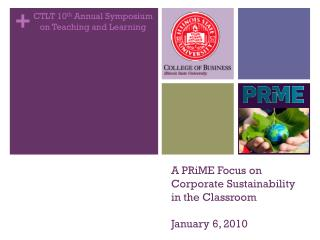 A  PRiME  Focus on Corporate Sustainability in the Classroom January 6, 2010