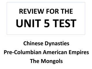 REVIEW FOR THE  UNIT 5 TEST