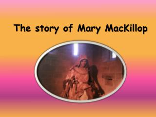 The story of Mary MacKillop