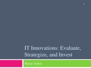 IT Innovations: Evaluate, Strategize, and Invest