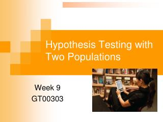 Hypothesis Testing  with Two Populations