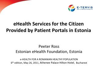 eHealth  Services for the Citizen Provided by Patient Portals in Estonia