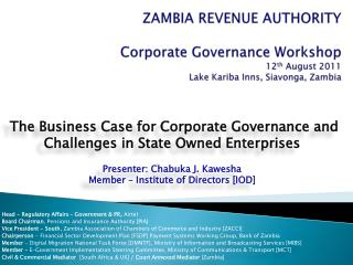 ZAMBIA REVENUE AUTHORITY  Corporate Governance Workshop  12 th  August 2011 Lake  Kariba  Inns, Siavonga, Zambia