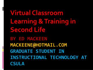 By Ed  MacKeen  mackeene@hotmail.com Graduate student in Instructional Technology at  csula