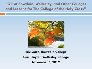 """QR at Bowdoin, Wellesley, and Other Colleges and Lessons for The College of the Holy Cross"""