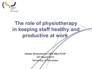 The role of physiotherapy in keeping staff healthy and productive at work -