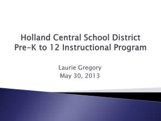 Holland Central School District  Pre-K to 12 Instructional Program