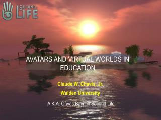 Avatars and Virtual Worlds in Education