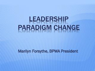 Leadership Paradigm Change