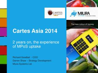 Cartes  Asia 2014 2 years on, the experience of  MPoS  uptake