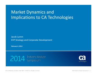 Market Dynamics and Implications to CA Technologies