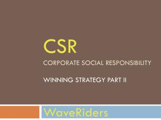 CSR Corporate social Responsibility Winning Strategy Part II