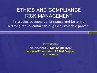 ETHICS AND COMPLIANCE RISK MANAGEMENT Improving business performance and fostering a strong ethical culture through a su