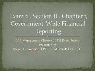 Exam 2 . Section II . Chapter 3 Government-Wide Financial Reporting