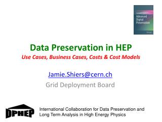 Data Preservation in HEP Use Cases, Business Cases, Costs & Cost Models
