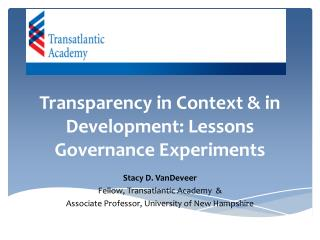 Transparency in Context & in Development: Lessons Governance Experiments