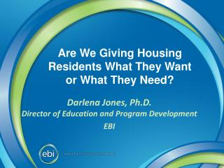 Are We Giving Housing Residents What They Want or What They Need?