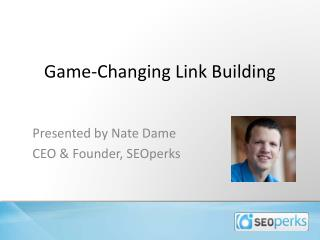 Game-Changing Link Building