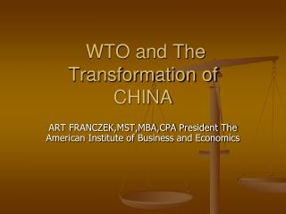 WTO and The Transformation of  CHINA